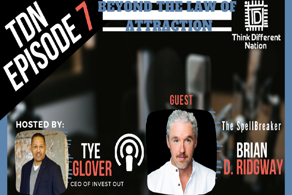 TDN Podcast Episode 7: Beyond the Law of Attraction