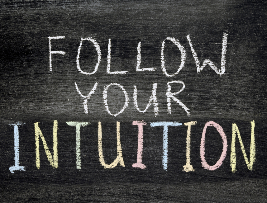 What is intuition, and why should you trust in it?