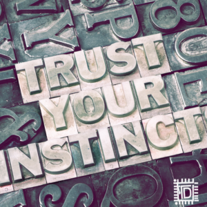 What is intuition and when should you trust in it - When should you rely on our gut Instinct - TDN Blog
