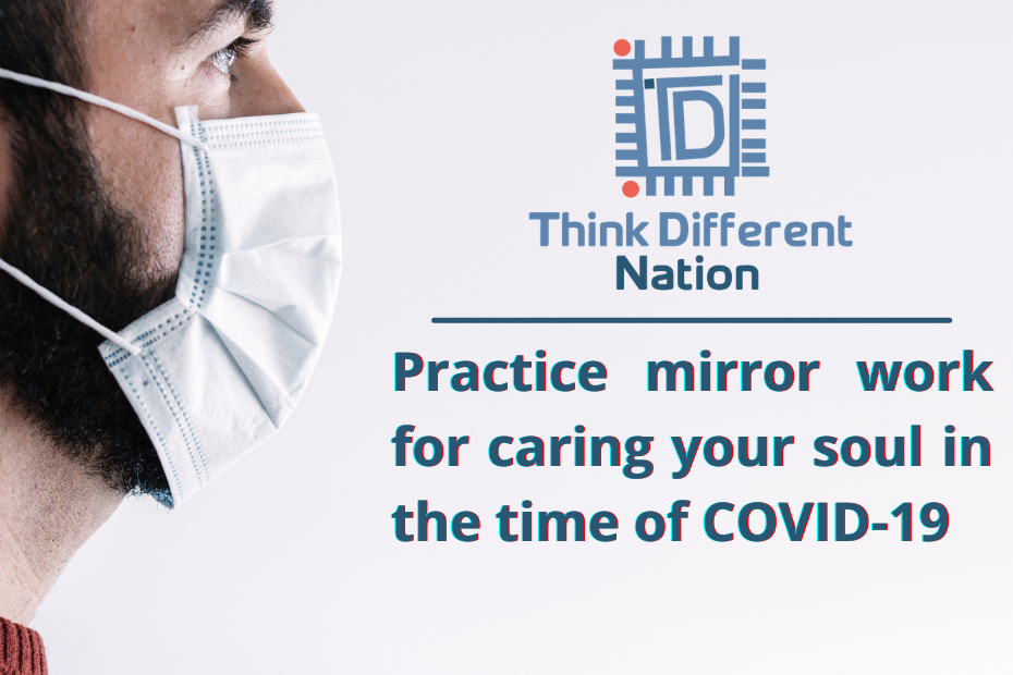 Practice mirror work for caring your soul in the time of COVID-19 - Think Different Nation