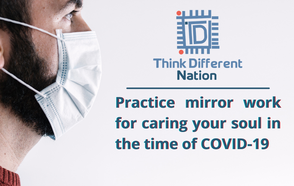 Practice mirror work for caring your soul in the time of COVID-19