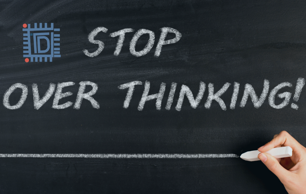 Over-thinking trap – how to get out of it?